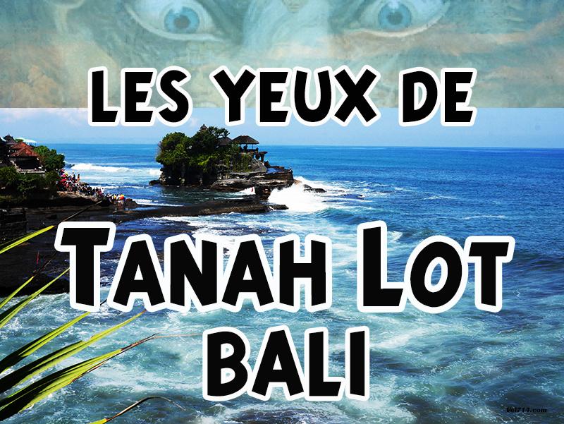 Les Yeux de Tanah Lot Bali